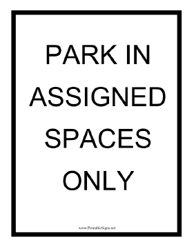 Park in Assigned Spaces Sign