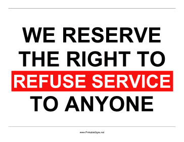 Fabulous image within we reserve the right to refuse service to anyone printable sign
