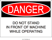 Do Not Stand in Front of Machine