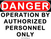 Danger Operation by Authorized Personnel Only