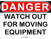 Danger Watch Out Moving Equipment