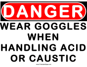 Danger Wear Goggles While Handling Caustic
