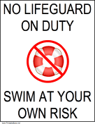 No Lifeguard - Swim At Your Own Risk